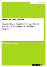 An�lisis de DOS Relatos Breves Insertos En La Trama de El Asno de Oro de Lucio Apuleyo