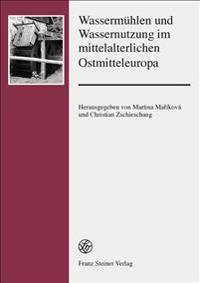 Wassermuhlen Und Wassernutzung Im Mittelalterlichen Ostmitteleuropa