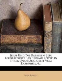 """Jesus Und Die Rabbinen: Jesu Bergpredigt Und """"himmelreich"""" In Ihrer Unabhängigkeit Vom Rabbinismus..."""