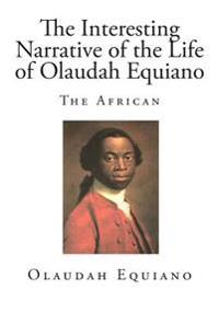 The Interesting Narrative of the Life of Olaudah Equiano: The African
