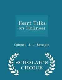 Heart Talks on Holiness - Scholar's Choice Edition