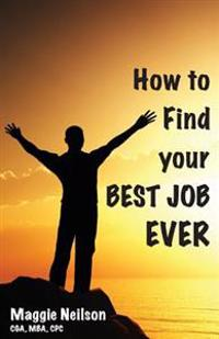 How to Find Your Best Job Ever
