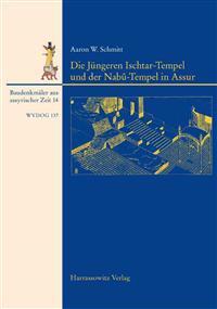 Die Jungeren Ischtar-Tempel Und Der Nabu-Tempel in Assur: Architektur, Stratigraphie Und Funde Mit Interaktiven Architekturplanen Und Fotos Auf CD-ROM