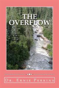 The Overflow: The Christian's Outflow of Godly Attributes