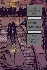 The Great God Pan & the Angels of Mons: Broken Ground Novellas