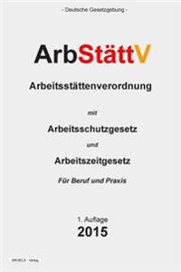Arbstattv: Arbeitsstattenverordnung