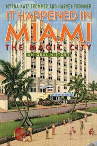 It Happened in Miami, the Magic City