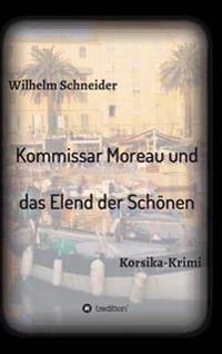 Kommissar Moreau Und Das Elend Der Schonen
