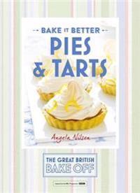 Great British Bake Off - Bake it Better (No.3): PiesTarts