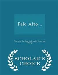 Palo Alto .. - Scholar's Choice Edition