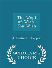 The Wept of Wish-Ton-Wish - Scholar's Choice Edition