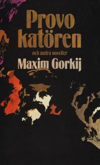 Provokatören och andra noveller - Maksim Gorkij | Laserbodysculptingpittsburgh.com