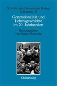 Generationalitat Und Lebensgeschichte Im 20 Jahrhundert