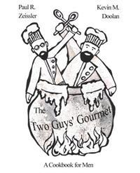 The Two Guys' Gourmet: A Cookbook for Men