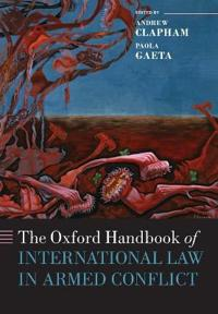 The Oxford Handbook of International Law in Armed Conflict