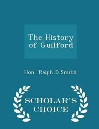 The History of Guilford - Scholar's Choice Edition