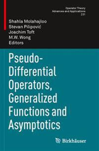 Pseudo-differential Operators, Generalized Functions and Asymptotics