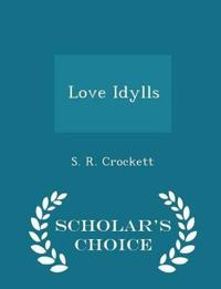 Love Idylls - Scholar's Choice Edition