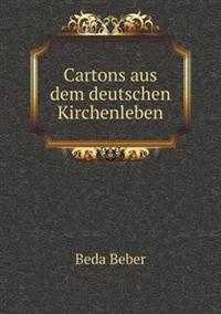 Cartons Aus Dem Deutschen Kirchenleben