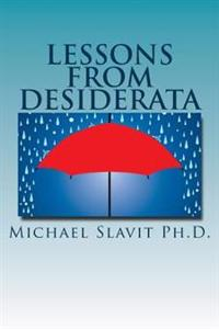 Lessons from Desiderata: Psychological Perspectives on a Poem by Max Ehrmann