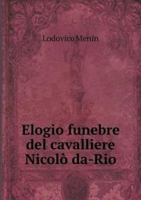 Elogio Funebre del Cavalliere Nicolo Da-Rio