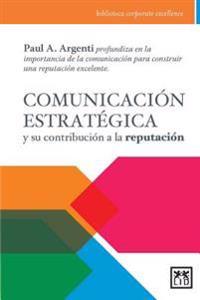 Comunicacion Estrategica y Su Contribucion a la Reputacion