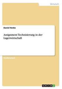 Assignment Technisierung in Der Lagerwirtschaft