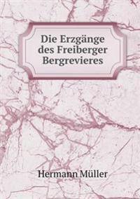 Die Erzgange Des Freiberger Bergrevieres