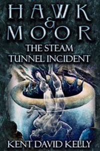 Hawk & Moor: The Steam Tunnel Incident