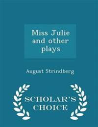 Miss Julie and Other Plays - Scholar's Choice Edition