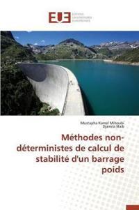 Methodes Non-Deterministes de Calcul de Stabilite D'Un Barrage Poids