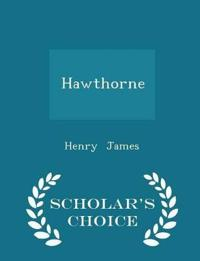 Hawthorne - Scholar's Choice Edition