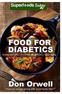 Food for Diabetics: 170+ Recipes of Quick & Easy Cooking, Diabetics Diet, Diabetics Cookbook, Gluten Free Cooking, Wheat Free, Diabetic Li