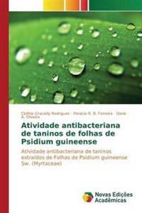 Atividade Antibacteriana de Taninos de Folhas de Psidium Guineense