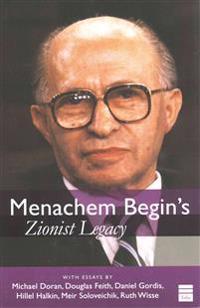 Menachem Begin's Zionist Legacy