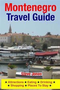 Montenegro Travel Guide: Attractions, Eating, Drinking, Shopping & Places to Stay