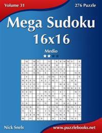 Mega Sudoku 16x16 - Medio - Volume 31 - 276 Puzzle