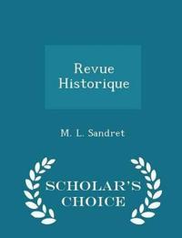 Revue Historique - Scholar's Choice Edition