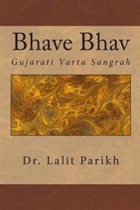 Bhave Bhav: Gujarati Vaartaa Sangrah