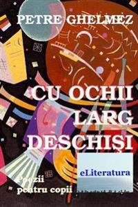Cu Ochii Larg Deschisi: Poezii Pentru Copii