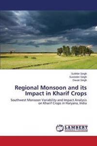 Regional Monsoon and Its Impact in Kharif Crops