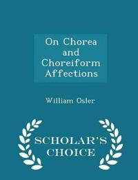 On Chorea and Choreiform Affections - Scholar's Choice Edition