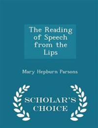 The Reading of Speech from the Lips - Scholar's Choice Edition