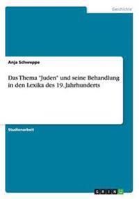 """Das Thema """"Juden"""" Und Seine Behandlung in Den Lexika Des 19. Jahrhunderts"""