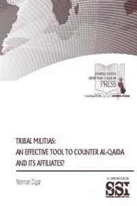 Tribal Militias: An Effective Tool to Counter Al-Qaida and Its Affiliates?