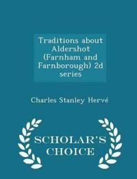 Traditions about Aldershot (Farnham and Farnborough) 2D Series - Scholar's Choice Edition