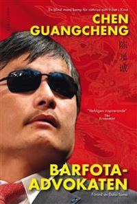 Barfotaadvokaten : en blind mans kamp för rättvisa och frihet i Kina