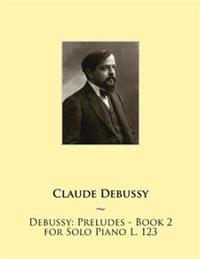 Debussy: Preludes - Book 2 for Solo Piano L. 123