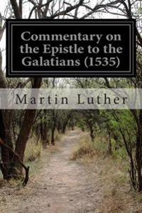 Commentary on the Epistle to the Galatians (1535)