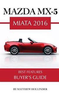 Mazda MX-5 Miata 20016: Best Features Buyer's Guide